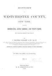 History of Westchester County: New York, Including Morrisania, Kings Bridge, and West Farms, which Have Been Annexed to New York City, Volume 2