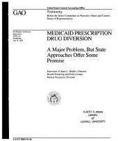 Medicaid Prescription Drug Diversion: A Major Problem, But State Approaches Offer Some Promise : Statement of Janet L. Shikles, Director, Health Financing and Policy Issues, Human Resources Division, Before the Select Committee on Narcotics Abuse and Control, House of Representatives