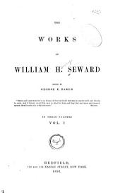 The Works of William H. Seward: Volume 1