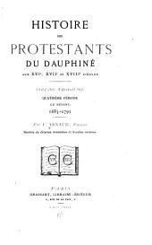 Histoire des protestants du Dauphiné aux XVIe, XVIIe et XVIIIe siècles: Quatrième période: le désert, 1685-1791