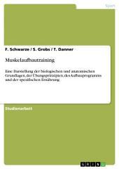 Muskelaufbautraining: Eine Darstellung der biologischen und anatomischen Grundlagen, der Übungsprinzipien, des Aufbauprogramms und der spezifischen Ernährung