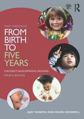 Mary Sheridan's From Birth to Five Years: Children's Developmental Progress: Edition 4