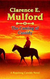 The Coming of Cassidy: A Hopalong Cassidy Novel