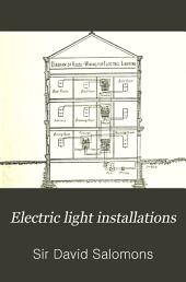 Electric Light Installations ...: A Practical Handbook, Volume 1