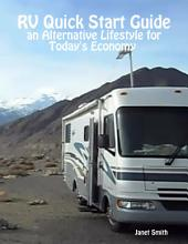 RV Quick Start Guide an Alternative Lifestyle for Today's Economy