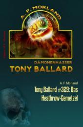 Tony Ballard #329: Das Heathrow-Gemetzel: Horror-Serie