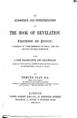 An Exposition And Interpretation Of The Book Of Revelation Experimental And Practical According To The Testimony Of Jesus And The Analogy Of Holy Scripture With A New Translation And Paraphrase Based On The Critical Commentaries Of Dean Alford Dr Wordsworth And W Kelly By Edmund Clay Ch I X Only
