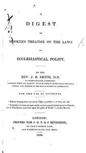 A digest of Hooker's treatise on the laws of Ecclesiastical Polity. By the Revd J. B. Smith: Part 4