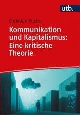 Kommunikation und Kapitalismus  Eine kritische Theorie PDF