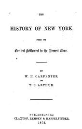 The History of New York from Its Earliest Settlement to the Present Time