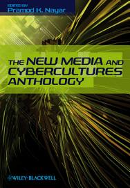 The New Media and Cybercultures Anthology PDF