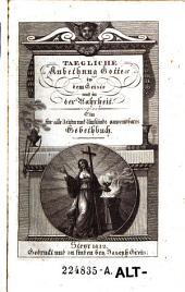 Taegliche Anbethung Gottes in dem Geiste und in der Wahrheit: ein für alle Zeiten und Umstände anwendbares Gebethbuch