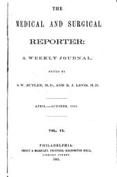 Medical and Surgical Reporter: Volume 6