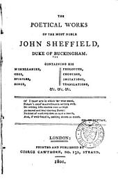 The Poetical Works of the Most Noble John Sheffield, Duke of Buckingham: With the Life of the Author