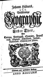 Johann Hübners, J.U.L. vollständige Geographie: Band 1