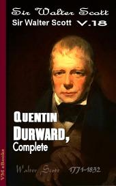 18 Quentin Durward, Complete: Scott's Works Vol.