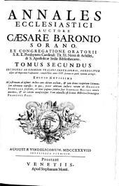Annales Ecclesiastici: Incipiens Ab Exordio Trajani Imperatoris, Perducitur usque ad Imperium Constantini: complectitur annos CCV. sextum ex parte tantum attingit, Volume 2