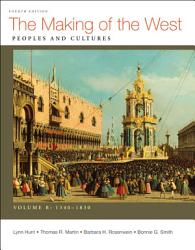 The Making Of The West Volume B 1340 1830 Book PDF