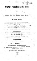 The Two Gregories  Or     Where Did the Money Come From     A Ballad Farce  as Performed     at the Surrey Theatre   Based on Charles A  Sewrin s    Jocrisse ma  tre Et Jocrisse valet      PDF