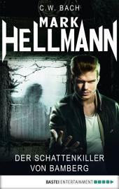 Mark Hellmann 40: Der Schattenkiller von Bamberg