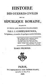 Histoire des guerres civil. de la République Romaine: Volume1