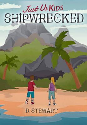 Just Us Kids   Shipwrecked
