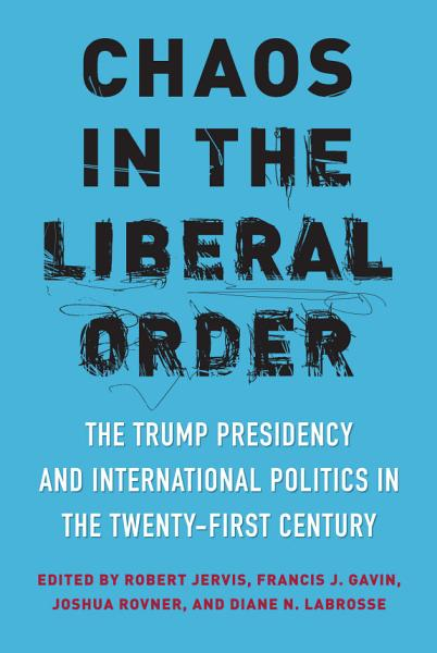Download Chaos in the Liberal Order Book