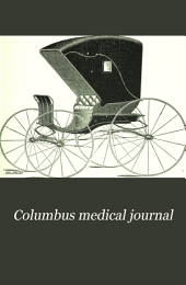 Columbus Medical Journal: A Magazine of Medicine and Surgery, Volume 8