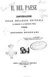 Il bel paese: conversazioni sulle bellezze naturali la geologia e la geografia fisica d'Italia