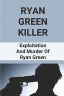 Ryan Green Killer