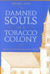 Damned Souls in a Tobacco Colony: Religion in Seventeenth-century Virginia