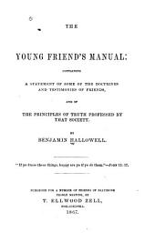 Young Friends' Manual: Containing a Statement of Some of the Doctrines and Testimonies of Friends and of the Principles of Truth Professed by that Society