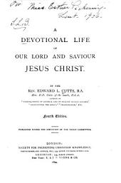 A Devotional Life of Our Lord and Saviour Jesus Christ