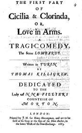 Cicilia & Clorinda, or, Love in arms: A tragi-comedy, the scene London