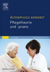 Altenpflege konkret Pflegetheorie und -praxis: Ausgabe 3