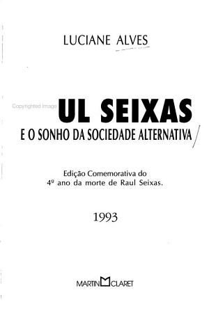 Raul Seixas e o sonho da sociedade alternativa PDF