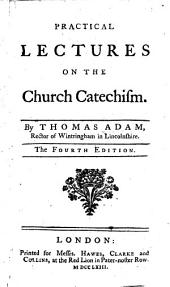 Practical Lectures on the Church Catechism