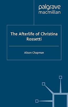The Afterlife of Christina Rossetti PDF
