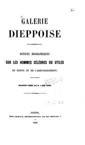 Galerie Dieppoise: notices biographiques sur les hommes célèbres ou utiles de Dieppe et de l'arrondissement