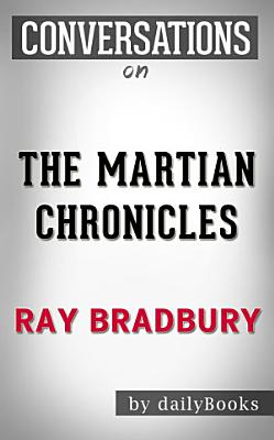 The Martian Chronicles  A Novel By Ray Bradbury   Conversation Starters