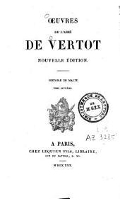 Histoire des chevaliers hospitaliers de Saint-Jean de Jérusalem: appelés depuis chevaliers de Rhodes, et aujourd'hui chevaliers de Malte, Volume7