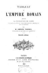 Tableau de l'empire romain: depuis la fondation de Rome jusqu'à la fin du gouvernement impérial en Occident
