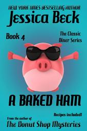 A Baked Ham: The Classic Diner Mysteries