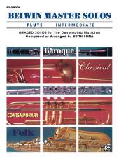 Belwin Master Solos - Flute, Intermediate, Volume 1: Flute Solos