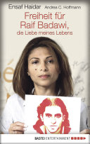 Freiheit f  r Raif Badawi  die Liebe meines Lebens