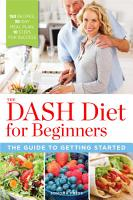 The DASH Diet for Beginners  The Guide to Getting Started PDF