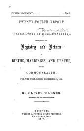 Annual Report on the Vital Statistics of Massachusetts: Births, Marriages, Divorces and Deaths..., Volume 24