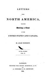 Letters from North America: Written During a Tour in the United States and Canada, Volume 2