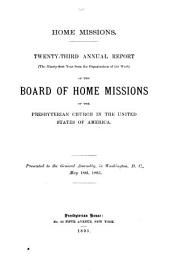 Home Missions ... Annual Report of the Presbyterian Board of Home Missions ...