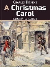 A Christmas Carol - In Prose. Being a Ghost Story of Christmas: Christmas Fairy Tales
